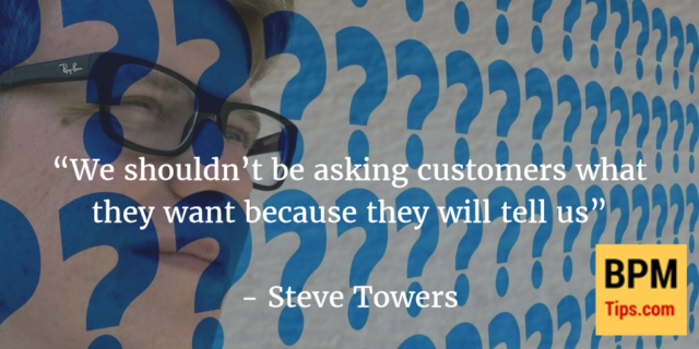 Interview with Steve Towers – Customer Experience Management and BPM