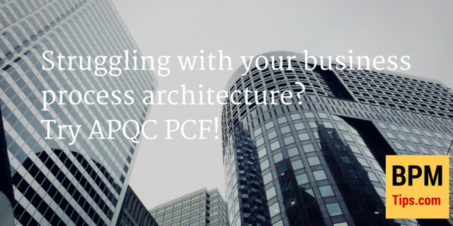 Struggling with your business process architecture? Try APQC PCF!