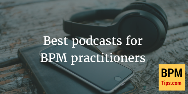 What are the best podcasts for BPM practitioners