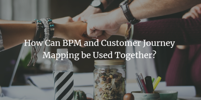 How Can BPM and Customer Journey Mapping be Used Together?