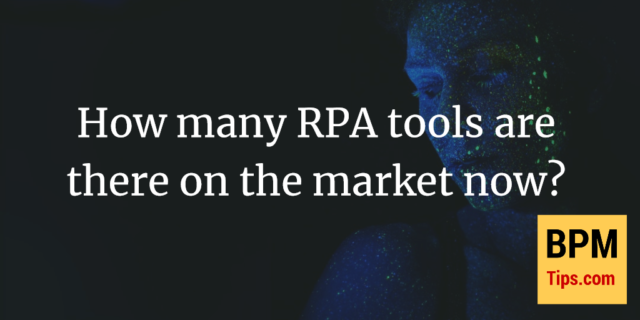How many RPA tools are there on the market now?