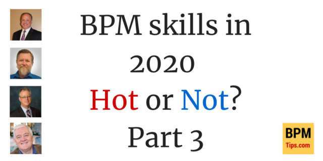 BPM Skills in 2020 – Hot or Not (part 3)